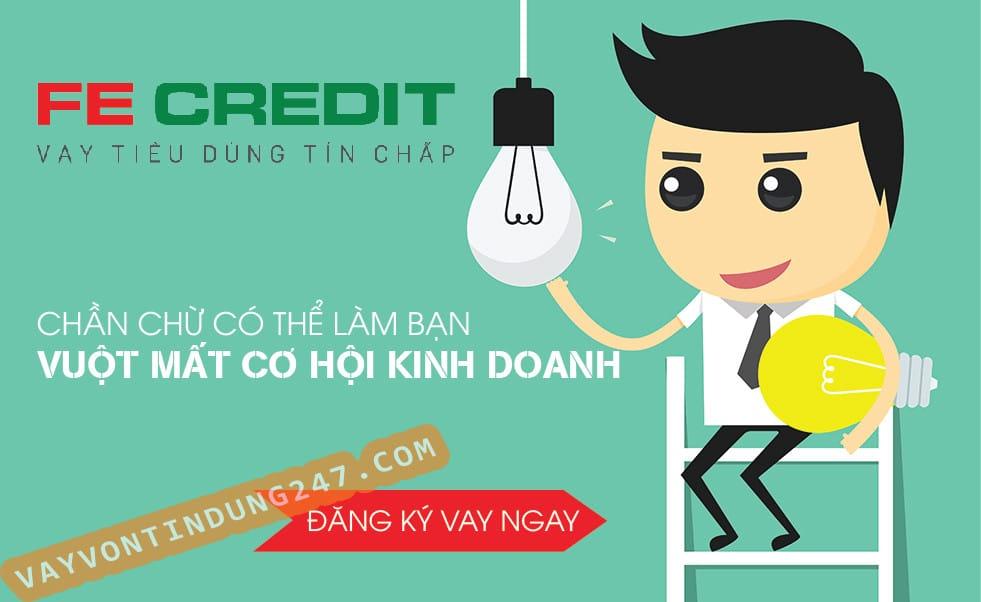 FE Credit Lừa Đảo ? Có Nên Vay Tín Chấp FE Credit ?